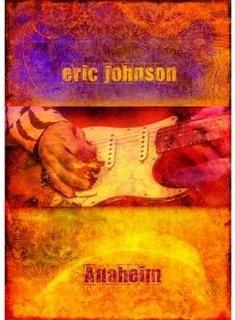Eric Johnson - Anaheim DVD
