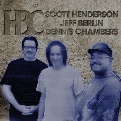 Scott Henderson Jeff Berlin Dennis Chambers HBC