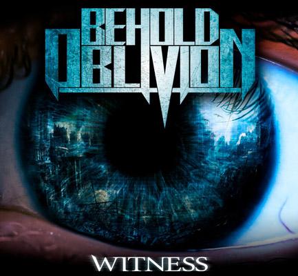Behold Oblivion - Witness